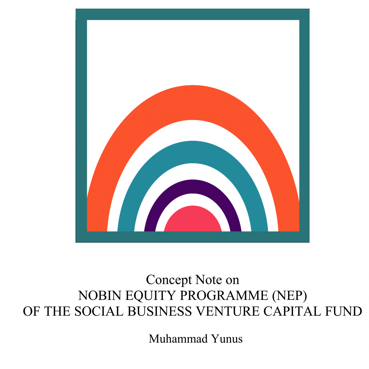 Concept Note on  NOBIN EQUITY PROGRAMME (NEP)  OF THE SOCIAL BUSINESS VENTURE CAPITAL FUND